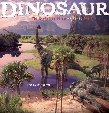 Dinosaur: The Evolution Of An Animated Feature by Jeff Kurtti (2000-09-10) ebook