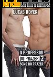 O Professor do Prazer 2: Sons do Prazer