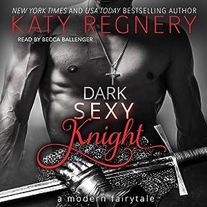 Dark Sexy Knight Audiobook