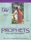 Life Principles from the Prophets of the Old Testament (Following God Character Series)