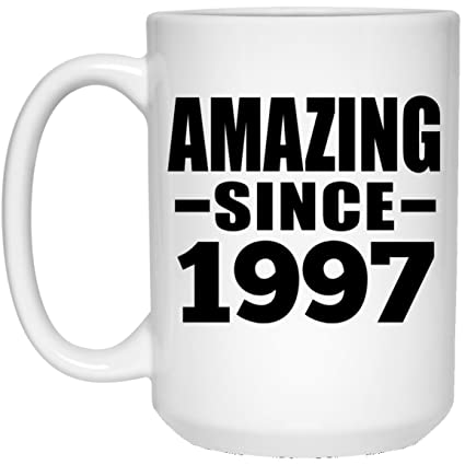Birthday Gift Idea 22nd Amazing Since 1997 15 Oz Coffee Mug Ceramic Drinking Tea