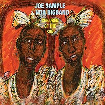 Joe sample joe sample and ndr bigband orchestra children of the children of the sun stopboris Choice Image