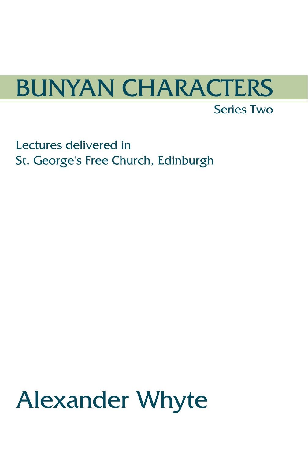 Read Online Bunyan Characters, Series Two: Lectures Delivered in St. George's Free Church, Edinburgh pdf