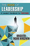 The Edge of Leadership: A Leader's Handbook for
