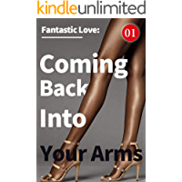 Fantastic Love: Coming Back Into Your Arms 1: Surprise And Truth