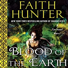 Blood of the Earth: Soulwood, Book 1 Audiobook by Faith Hunter Narrated by Khristine Hvam