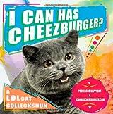 I Can Has Cheezburger?: A Lolcat Colleckshun