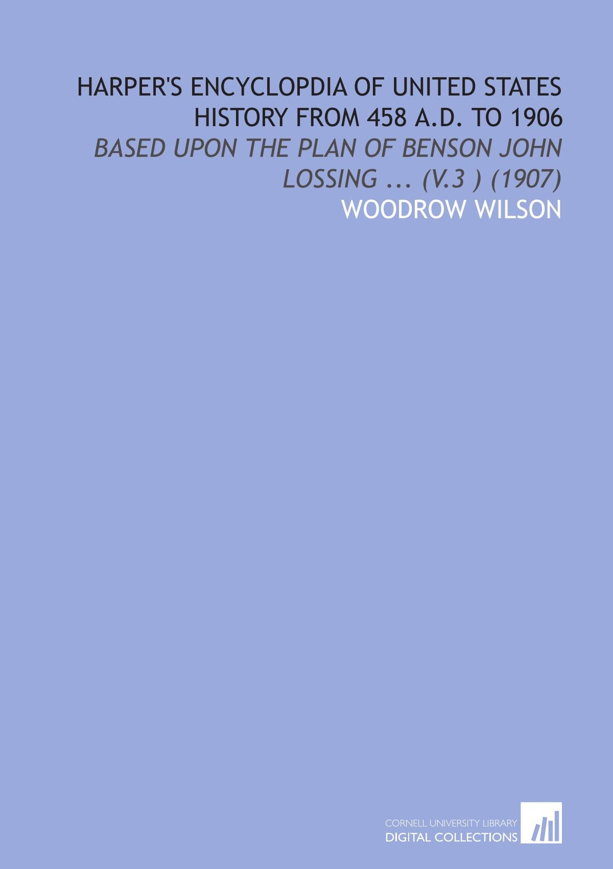 Harper's Encyclopdia of United States History From 458 a.D. To 1906: Based Upon the Plan of Benson John Lossing ... (V.3 ) (1907) pdf