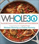 The Whole30: The 30-Day Guide to Tota...