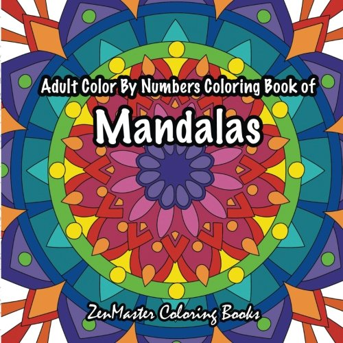 Adult Color By Numbers Coloring Book Of Mandalas A Mandalas And