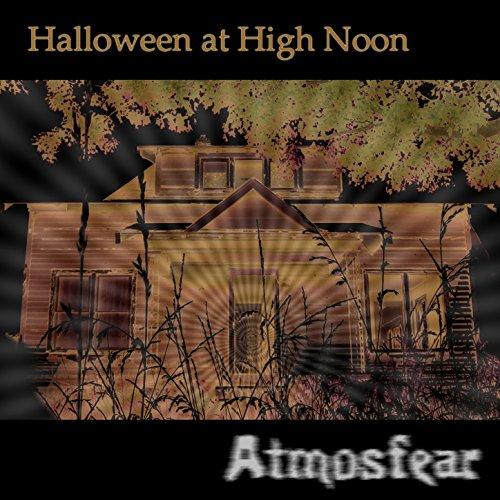 Halloween at High Noon: Atmosfear]()