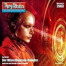 Der Münchhausen-Roboter (Perry Rhodan 2963) Hörbuch von Kai Hirdt Gesprochen von: Florian Seigerschmidt