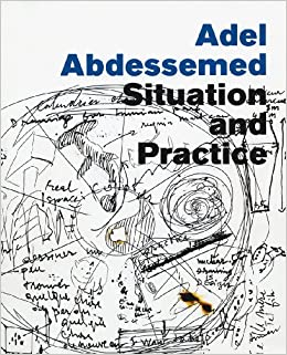 Adel Abdessemed: Situation and Practice: Tom McDonough, Pier