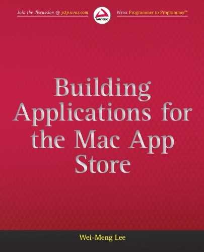 [PDF] Building Applications for the Mac App Store Free Download | Publisher : Wrox | Category : Computers & Internet | ISBN 10 : 1118145356 | ISBN 13 : 9781118145357