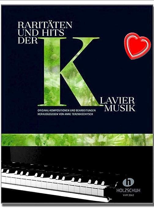 Raridades y éxitos de la música del piano – Composiciones y edición originales de la música del piano de cuatro siglos de Anne Terzibaschitsch – con ...