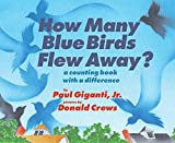 img - for How Many Blue Birds Flew Away?: A Counting Book with a Difference book / textbook / text book