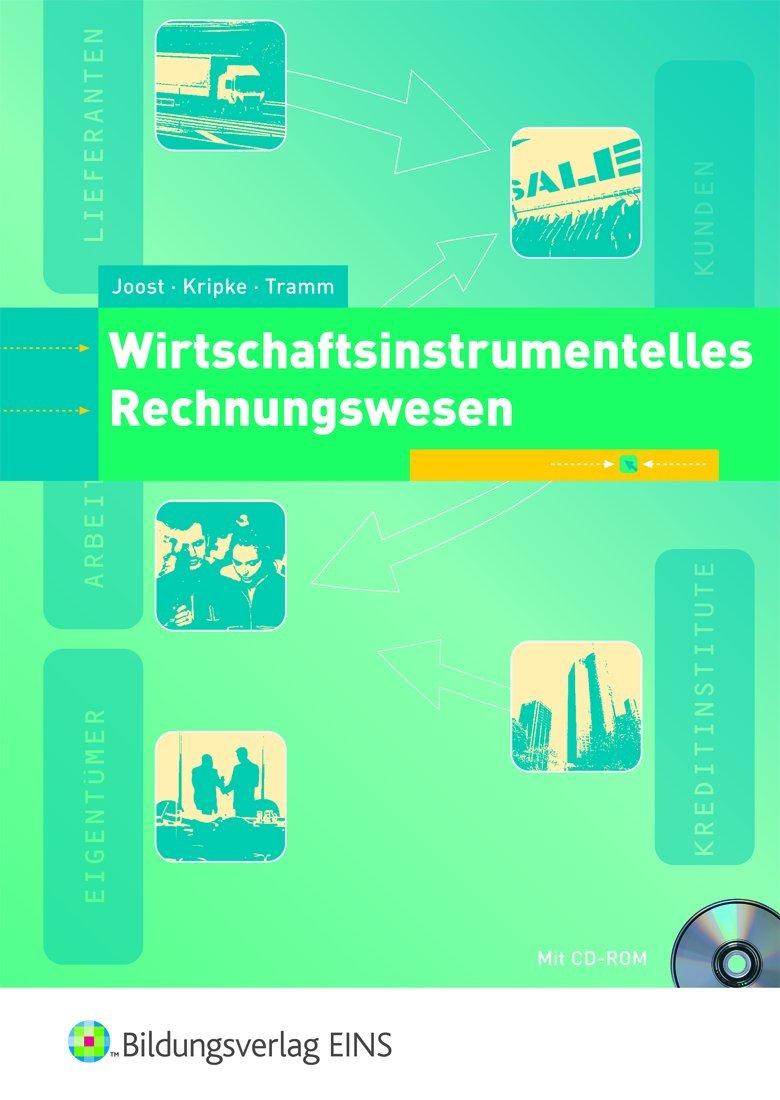 Wirtschaftsinstrumentelles Rechnungswesen. Lehr- und Fachbuch (Wirtschaftsinstrumentelles Konzept / Wirtschaftsinstrumentelles Rechnungswesen)