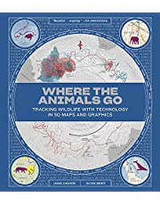 Where the Animals Go: Tracking Wildlife with Techonology in 50 Maps and Graphics