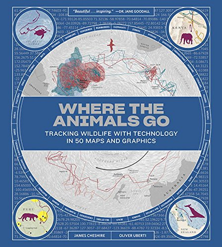 Where the Animals Go: Tracking Wildlife with Technology in 50 Maps and Graphics cover