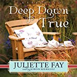 Deep Down True | Juliette Fay