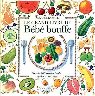 Grand Livre De Bebe Bouffe 9782894550441 Amazon Com Books
