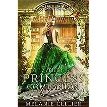 The Princess Companion: A Retelling of The Princess and the Pea (The Four Kingdoms Book 1)