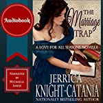 The Marriage Trap: A Love for All Seasons Novella | Jerrica Knight-Catania