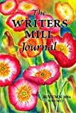 img - for The Writers' Mill Journal: Volume 3 Winter 2014 book / textbook / text book