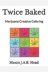 Twice Baked: Marijuana Creative Coloring Paperback