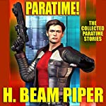 Paratime!: Collected Paratime Stories | H. Beam Piper