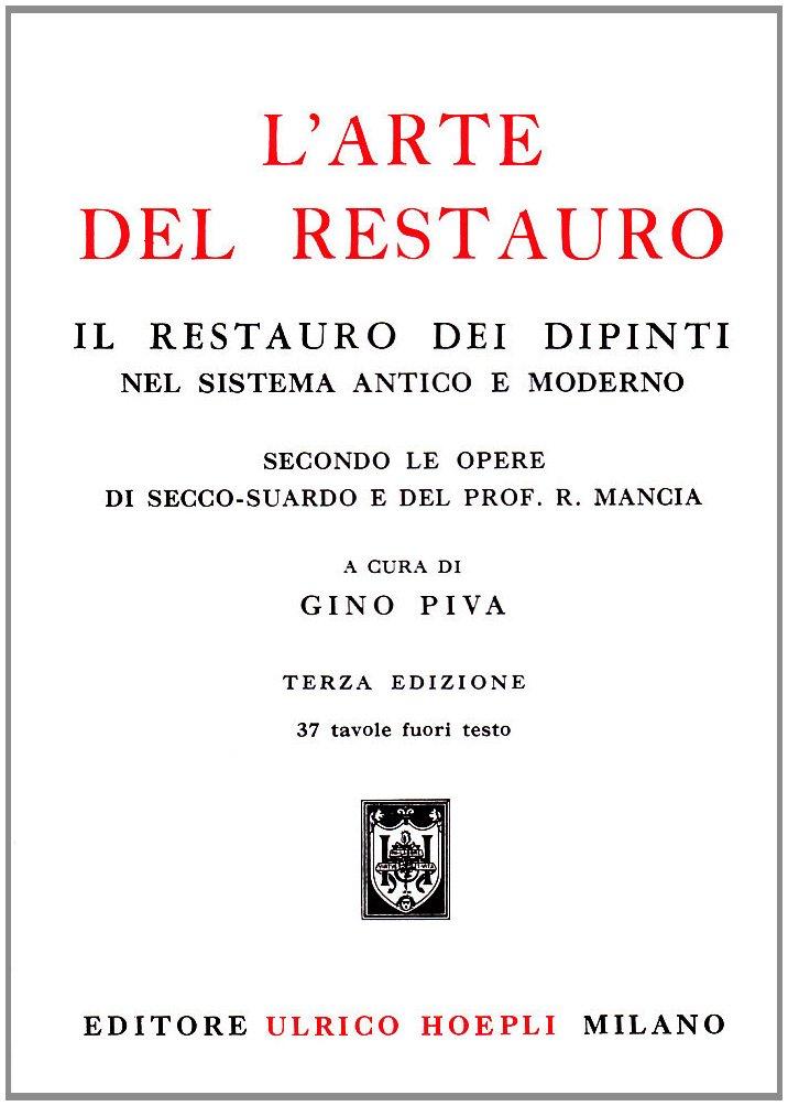 Arte Del Restauro.L Arte Del Restauro Gino Piva 9788820300456 Amazon Com Books