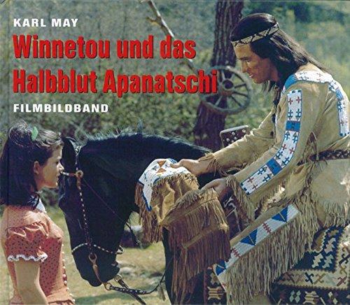 Winnetou und das Halbblut Apanatschi: Film-Bildbuch
