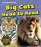 img - for Big Cats Head to Head: A Compare and Contrast Text (Text Structures) book / textbook / text book