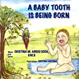 img - for A baby tooth is being born book / textbook / text book