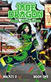 Jade Dragon: Pearl, Wind and Fire.: The Legend of Jade Dragon (Volume 1)