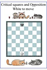 Opposition & Critical Squares: The most important Chess Pattern (Chess patterns Book 4) Kindle Edition