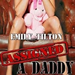 Assigned a Daddy | Emily Tilton
