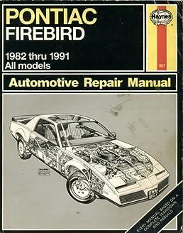 pontiac firebird 1982 91 automotive repair manual john b raffa rh amazon com 1989 Pontiac Firebird 1984 Pontiac Firebird