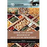 Genetic and Genomic Resources of Grain Legume Improvement (Elsevier Insights)