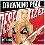 Desensitized by Drowning Pool (2004-04-20)