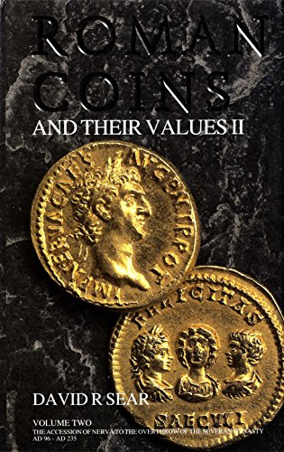 History Ancient Roman Coins - Roman Coins and Their Values, Vol II, The Accession of Nerva to the Overthrow of the Severan Dynasty AD 96 - AD 235
