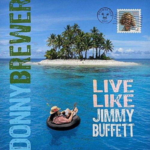 Live Like Jimmy Buffett