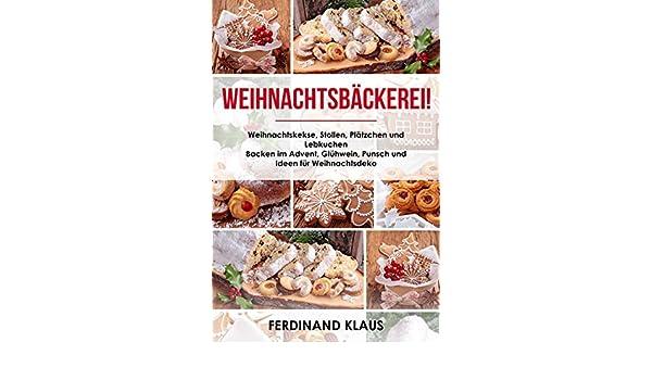 Weihnachtskekse Klassiker.Amazon Com Weihnachtsbäckerei Weihnachtskekse Stollen Plätzchen