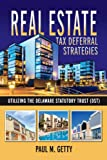 Real Estate Tax Deferral Strategies Utilizing the Delaware Statutory Trust (DST) (1)