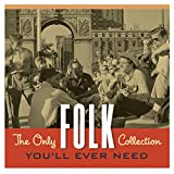 The Only Folk Collection You'll Ever Need [2 CD]