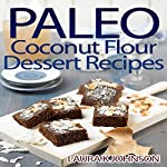 Paleo Coconut Flour Dessert Recipes | Laura K Johnson