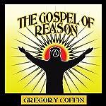 The Gospel of Reason | Gregory Coffin