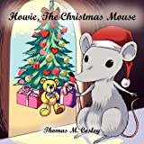 Howie, the Christmas Mouse, Thomas M. Cosley, 1456839616