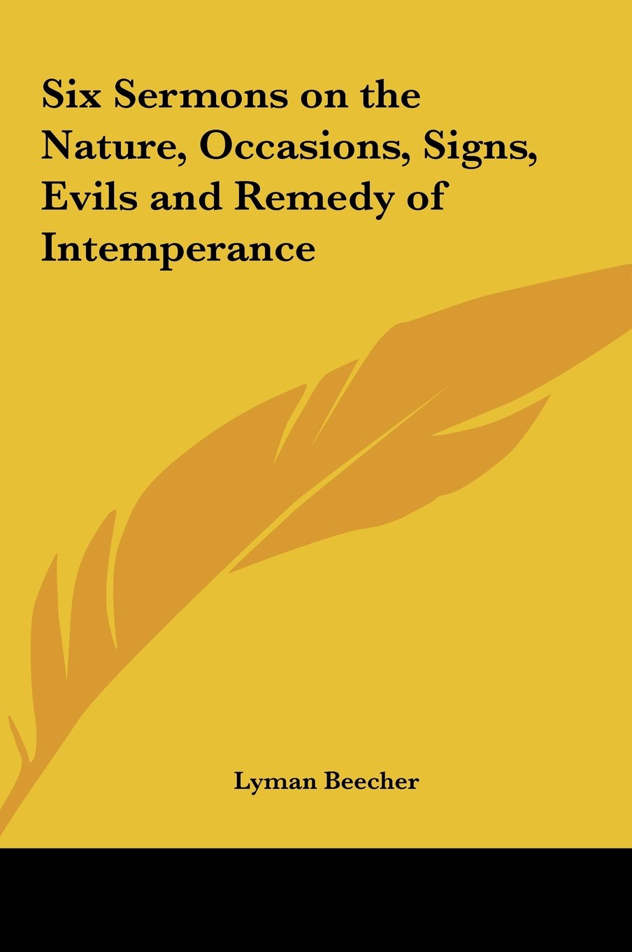 Six Sermons on the Nature, Occasions, Signs, Evils and Remedy of Intemperance pdf