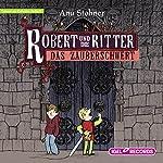 Das Zauberschwert (Robert und die Ritter 1) | Anu Stohner